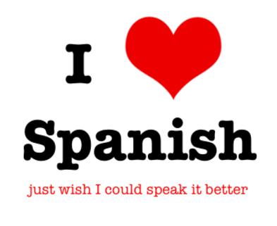 Medium i love spanish just wish bla bla