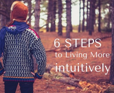 Medium 6 steps to more intuitive living